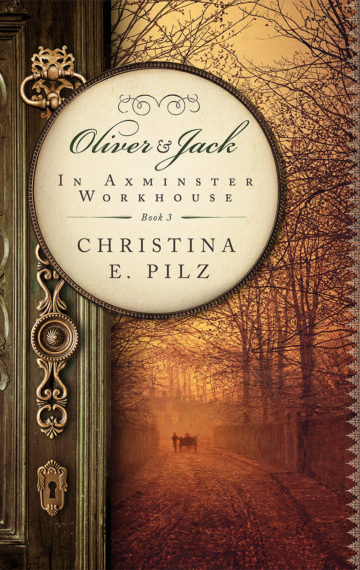 Oliver & Jack: In Axminster Workhouse (Oliver & Jack Book 3)
